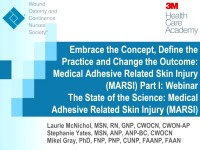 Pre-conference Webinar: The State of the Science: Medical Adhesive Related Skin Injury (MARSI)  (Session I of III)