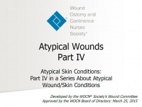 Atypical Wounds IV (Advance slides at your own pace - NO AUDIO)